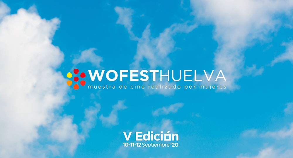 Wofest 20 Muestra de cine realizado por Mujeres Huelva