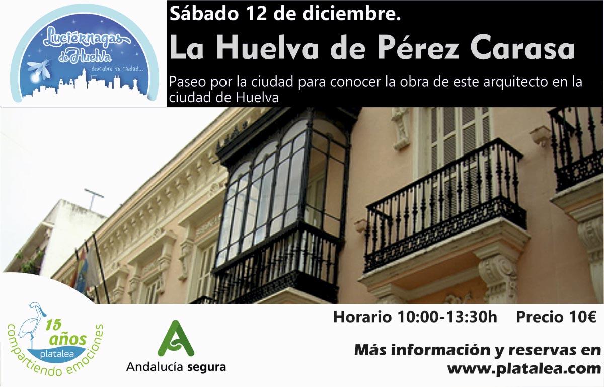 La Huelva de Pérez Carasa Visita Guiada Que hacer