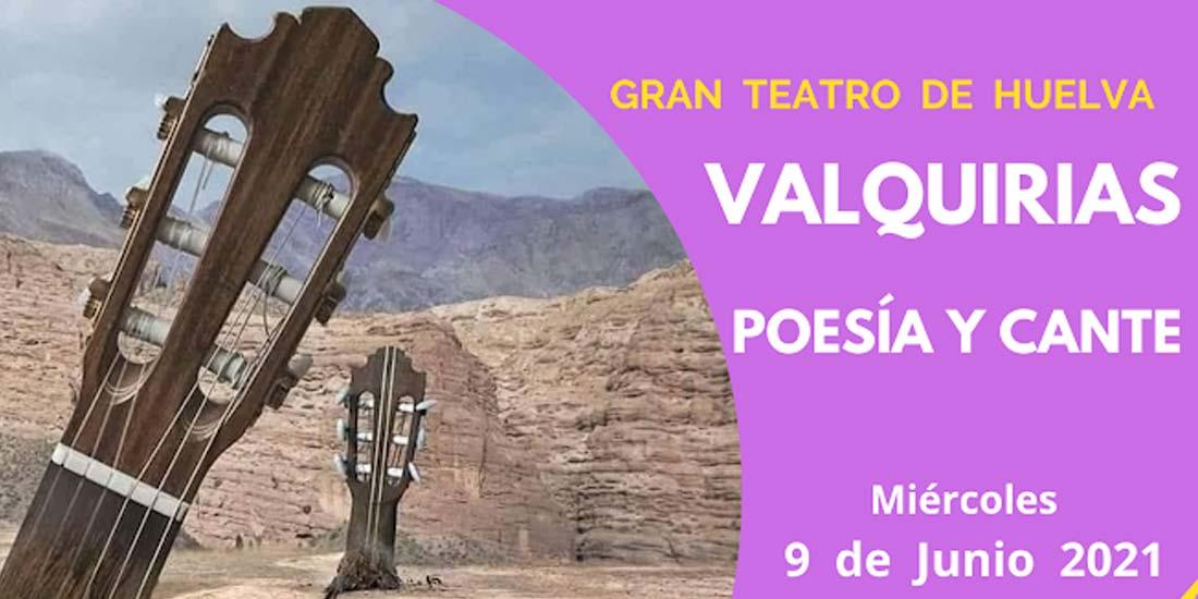 Valquirias Poesía y cante concierto GRan TEatro Huelva 9 de Junio Flamenco 2021