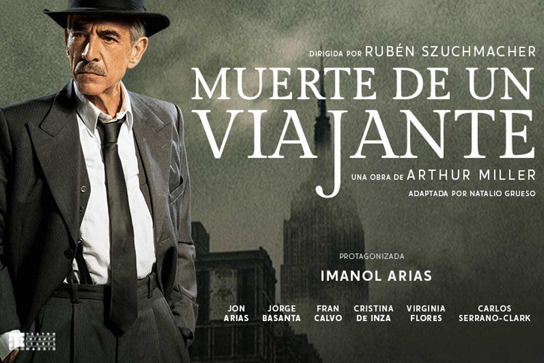arthur miller muerte de un viajante imanol arias gran teatro Huelva 2021