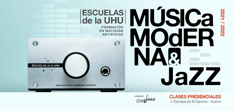 musica moderna y jazz universidad de Huelva onujazz 2021 2022 formacion materias artisticas campus de El Carmen