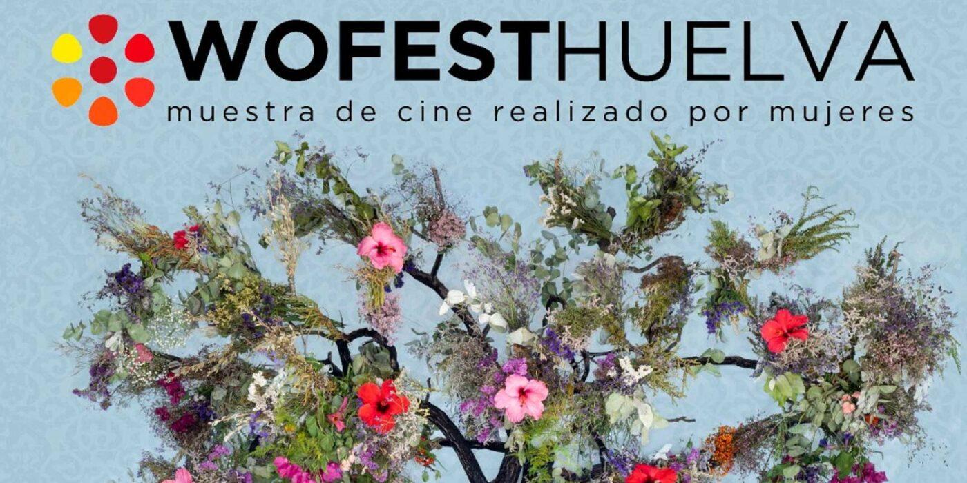 wofesthuelva 2021 festival de cine realizado por mujeres muestra