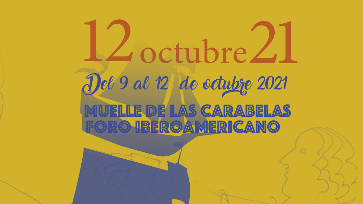 programacion 12 de octubre muelle de las carabelas 2021 foro iberoamericano del 9 al 12 de octubre